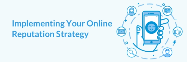 Implementing your online reputation strategy