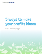 5 ways to make your profits bloom with Demandforce