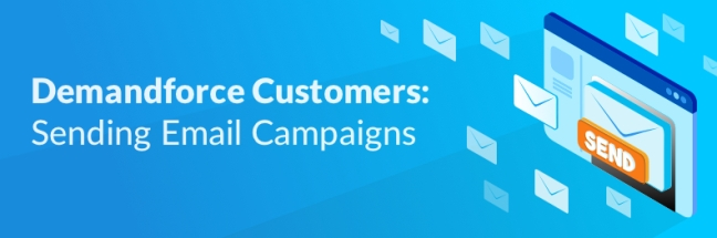 Demandforce Customers Sending Email Campaigns